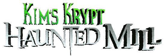 Kim's Krypt Haunted Mill